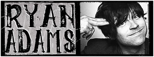 Ryan Adams' Official Website!